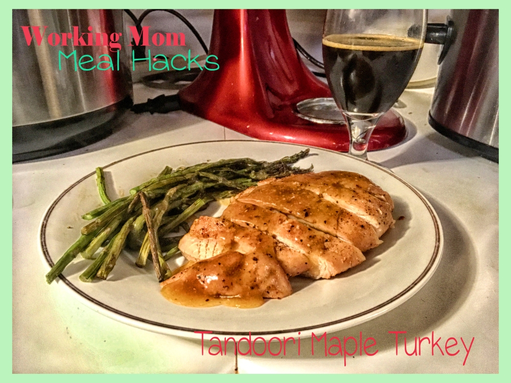 working mom meal hacks tandoori maple turkey